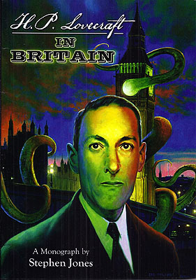 H.P. Lovecraft in Britain. Stephen Jones
