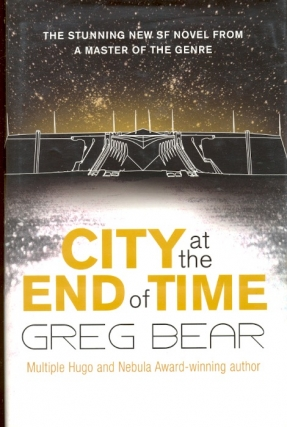 City at the End of Time. Greg Bear