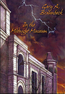 In the Midnight Museum. Gary A. Braunbeck
