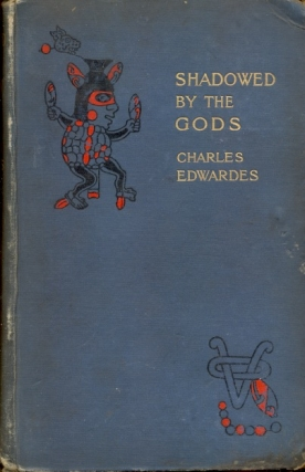 Shadowed by the Gods. Charles Edwardes