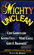 Mighty Unclean: Sixteen Unwholesome Tales. Bill Breedlove