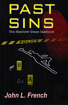 Past Sins: The Matthew Grace Casebook. John French.