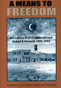A Means to Freedom: The Letters of H.P. Lovecraft and Robert E. Howard. S. T. Joshi