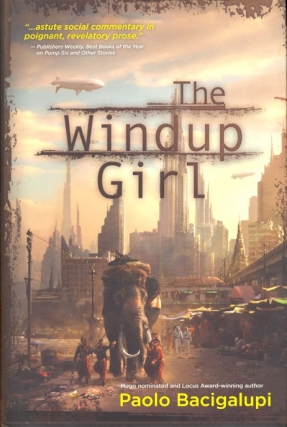 The Windup Girl. Paolo Bacigalupi.