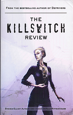 The Killswitch Review. Steven-Elliot Altman, Diane DeKelb-Rittenhouse