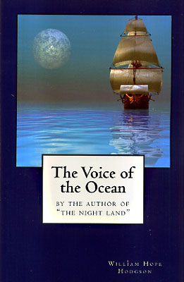 The Voice of the Ocean. William Hope Hodgson.