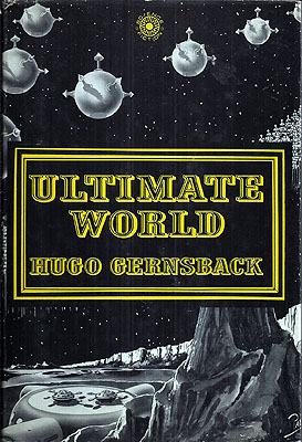Ultimate World. Hugo Gernsback