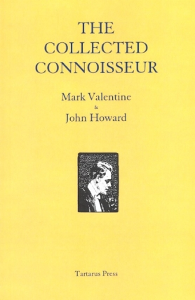 The Collected Connoisseur. Mark Valentine, John Howard