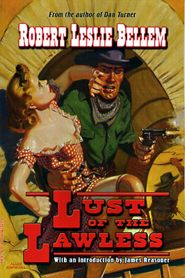 Lust of the Lawless. Robert Leslie Bellem