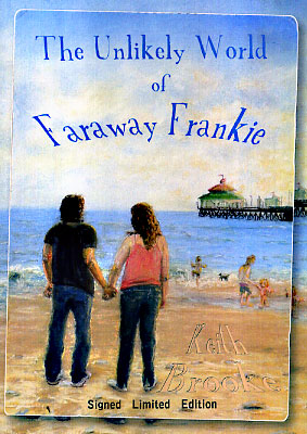The Unlikely World of Faraway Frankie. Keith Brooke