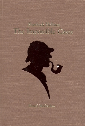 Sherlock Holmes the Impossible Cases. Daniel McGachey.