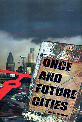 Once and Future Cities. Allen Ashley