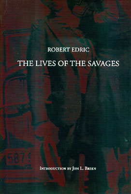 The Lives of the Savages. Robert Edric