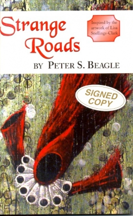Strange Roads. Peter S. Beagle