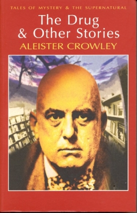 The Drug and Other Stories. Aleister Crowley