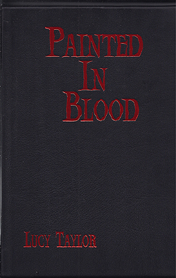 Painted In Blood. Lucy Taylor.