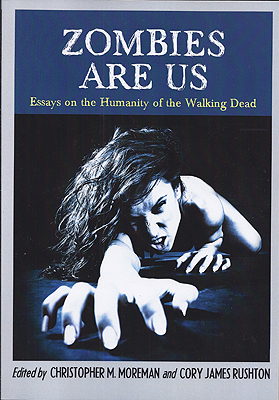 Zombies are Us. Christopher M. Moreman, Cory James Rushton
