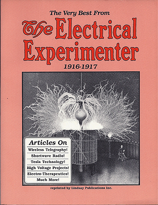 The Very Best from The Electrical Experimenter 1916 - 1917. THE ELECTRICAL EXPERIMENTER