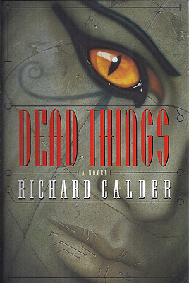 Dead Things. Richard Calder