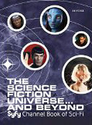 The Science Fiction Universe... and Beyond: Syfy Channel Book of Sci-Fi. Michael Mallory.