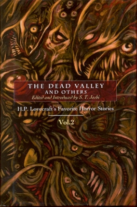 The Dead Valley and Others: H.P. Lovecraft's Favorite Horror Stories Volume 2. S. T. Joshi