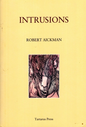 Intrusions. Robert Aickman.