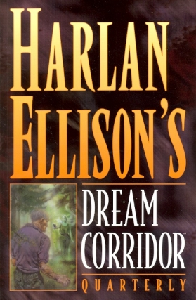 Harlan Ellison's Dream Corridor Quarterly. Harlan Ellison