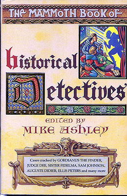 The Mammoth Book of Historical Detectives. Mike Ashley.