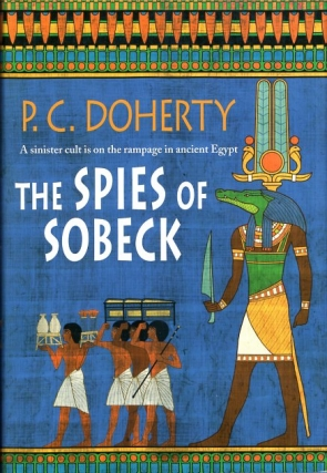 The Spies of Sobeck. P. C. Doherty