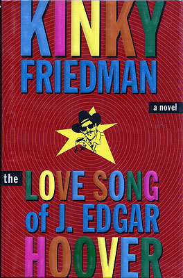The Love Song of J. Edgar Hoover. Kinky Friedman.
