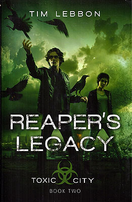Reaper's Legacy: Toxic City Book Two. Tim Lebbon