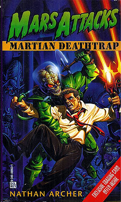 Mars Attacks: Martian Deathtrap. Nathan Archer