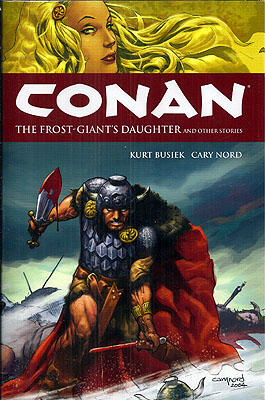 Conan: The Frost Giant's Daughter and Other Stories. Kurt Busiek, ROBERT E. HOWARD