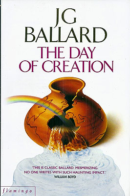The Day of Creation. J. G. Ballard.