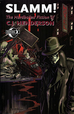 Slamm! The Hardboiled Fiction of C.J. Henderson. C. J. Henderson