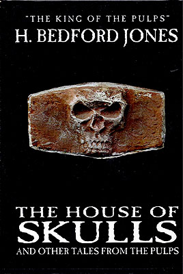 The House of Skulls and Other Tales from the Pulps. H. Bedford Jones