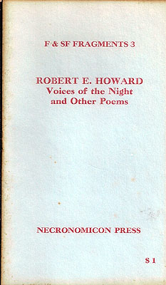 F & SF Fragments 3: Robert E. Howard, Voices of the Night and Other Poems. Robert E. Howard