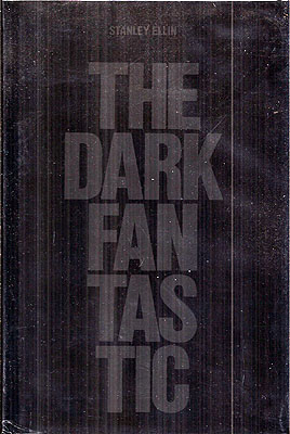 The Dark Fantastic. Stanley Ellin.
