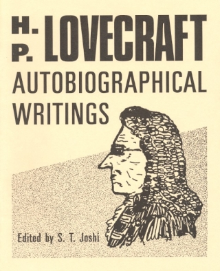 Autobiographical Writings. H. P. Lovecraft