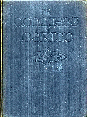 The Conquest of Mexico Volume 2. W. H. Prescott