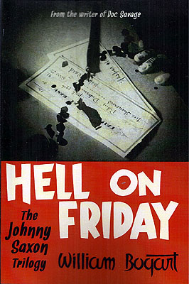 Hell on Friday: The Johnny Saxon Trilogy. William G. Bogart