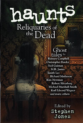 Haunts: Reliquaries of the Dead. Steohen Jones