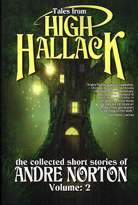 Tales from High Hallack: The Collected Short Stories of Andre Norton Volume 2. Andre Norton