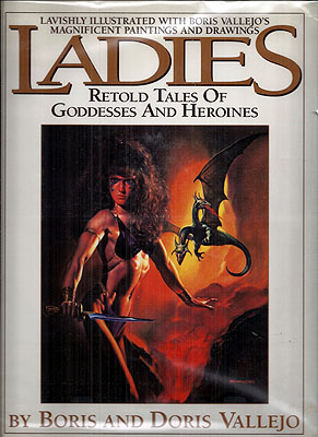 Ladies: Retold Tales of Goddesses and Heroines. Boris Vallejo, Doris