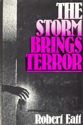 The Storm Brings Terror. Robert Eaff
