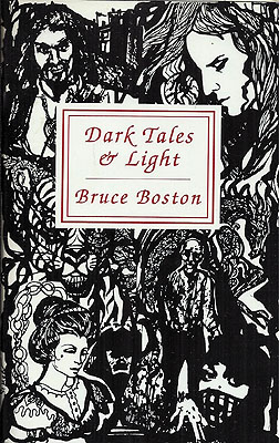Dark Tales & Light. Bruce Boston