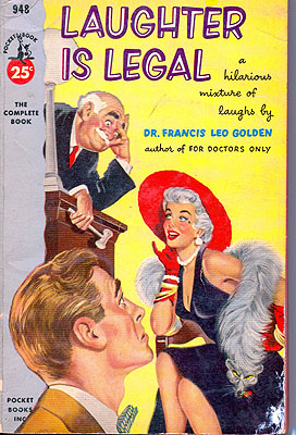Laughter is Legal. Dr. Francis Leo Golden.