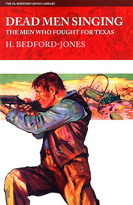 Dead Men Singing. H. Bedford-Jones