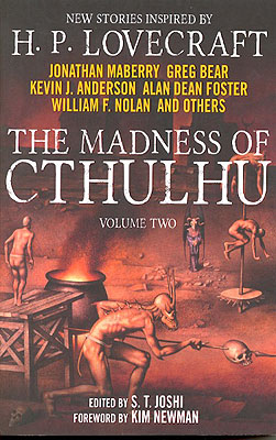 The Madness of Cthulhu Volume Two: Stories Inspired by H.P. Lovecraft. S. T. Joshi