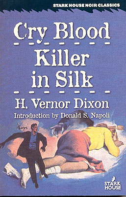 Cry Blood / Killer in Silk. H. Vernor Dixon